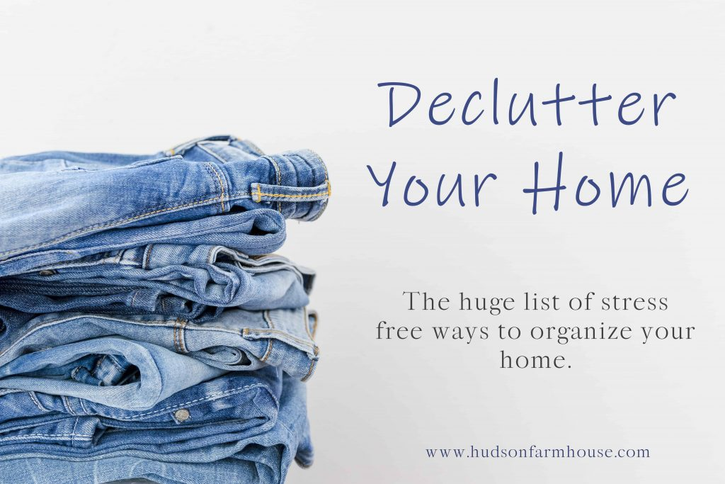 declutter your home the huge list of ways to organize your home